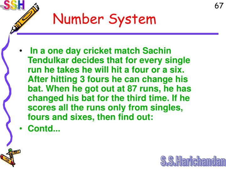 In a one day cricket match Sachin Tendulkar decides that for every single run he takes he will hit a four or a six. After hitting 3 fours he can change his bat. When he got out at 87 runs, he has changed his bat for the third time. If he scores all the runs only from singles, fours and sixes, then find out: