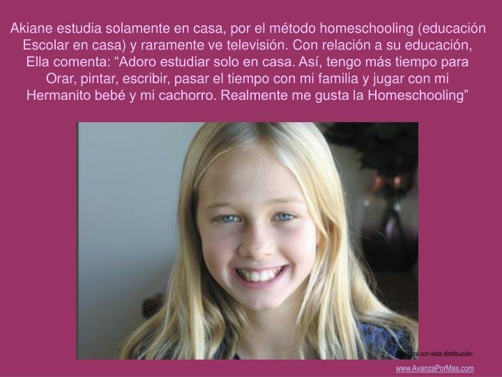Akiane estudia solamente en casa, por el método homeschooling (educación