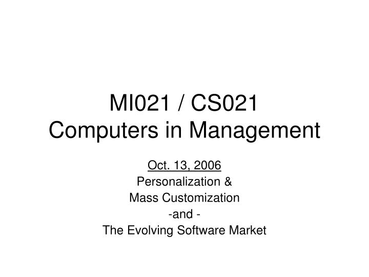 Mi021 cs021 computers in management
