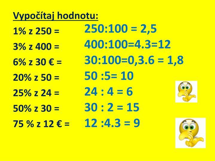 250:100 = 2,5