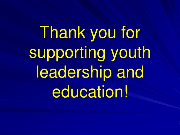 Thank you for supporting youth leadership and education!