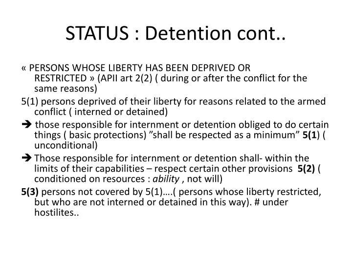 STATUS : Detention cont..