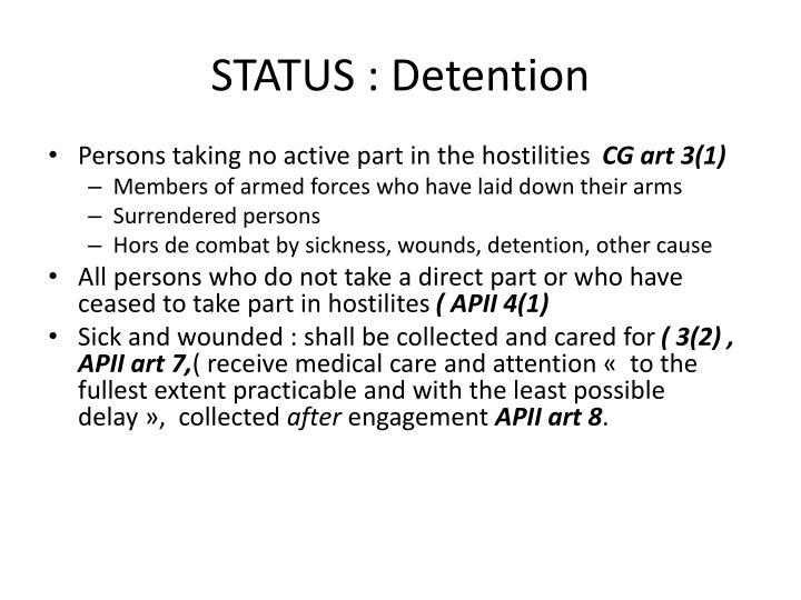 STATUS : Detention