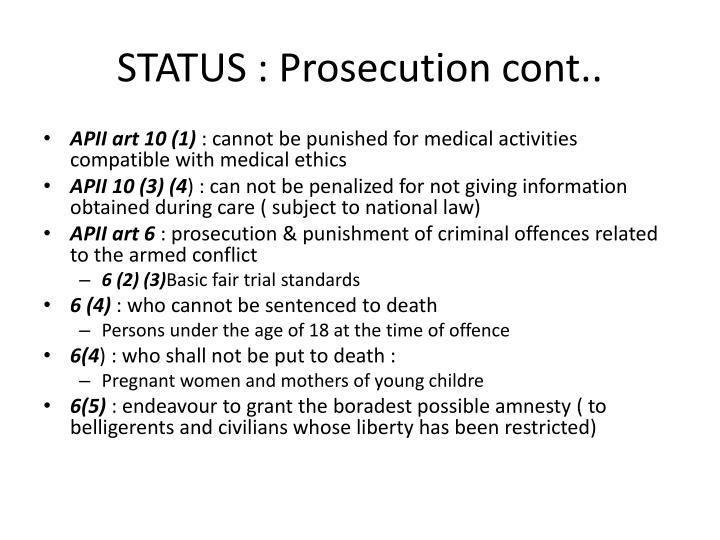 STATUS : Prosecution cont..