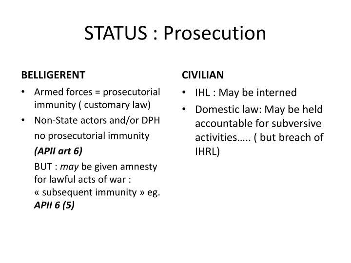 STATUS : Prosecution