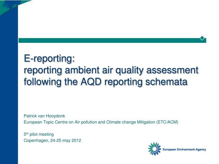 E reporting reporting ambient air quality assessment following the aqd reporting schemata