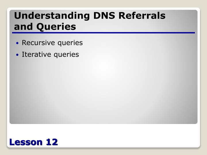 Understanding DNS Referrals and Queries