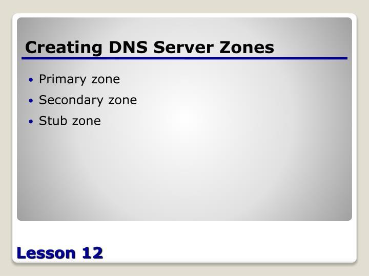 Creating DNS Server Zones