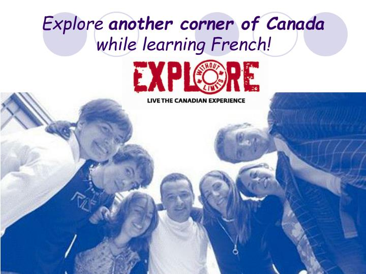Explore another corner of canada while learning french