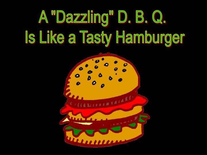 "A ""Dazzling"" D. B. Q."