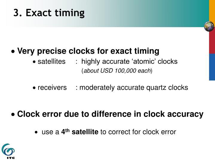 3. Exact timing