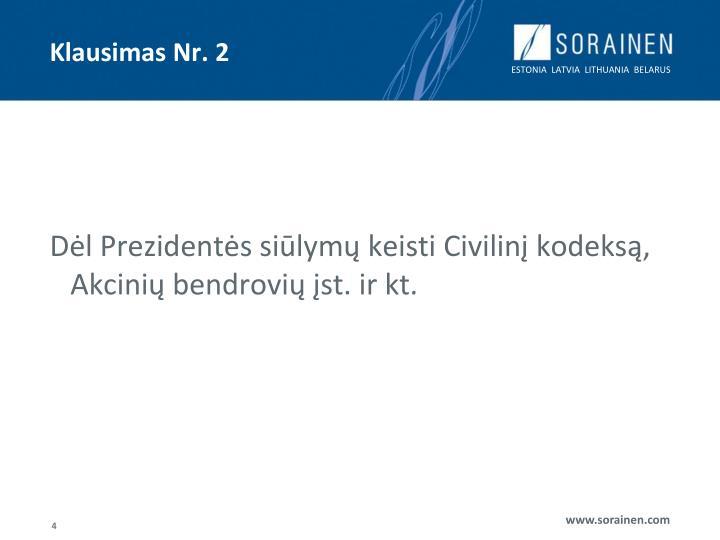 Klausimas Nr. 2