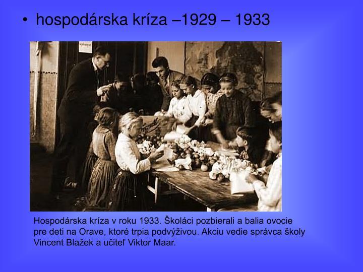 hospodárska kríza –1929 – 1933