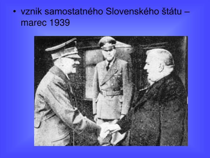 vznik samostatného Slovenského štátu – marec 1939