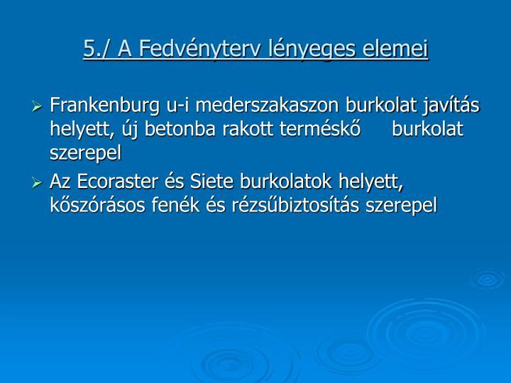 5./ A Fedvényterv lényeges elemei
