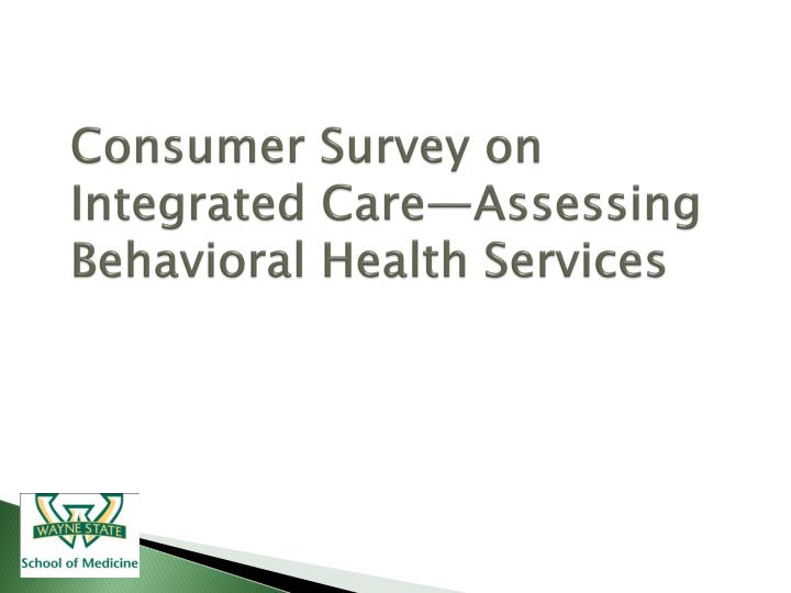 Consumer Survey on Integrated Care—Assessing Behavioral Health Services
