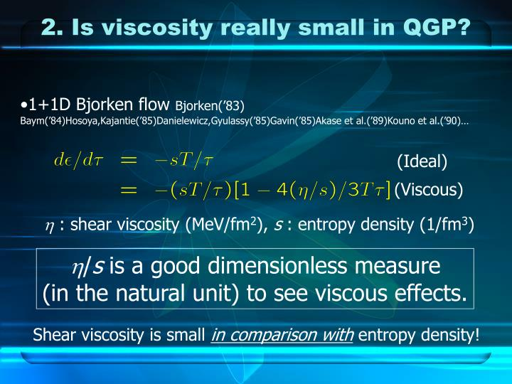 2. Is viscosity really small in QGP?