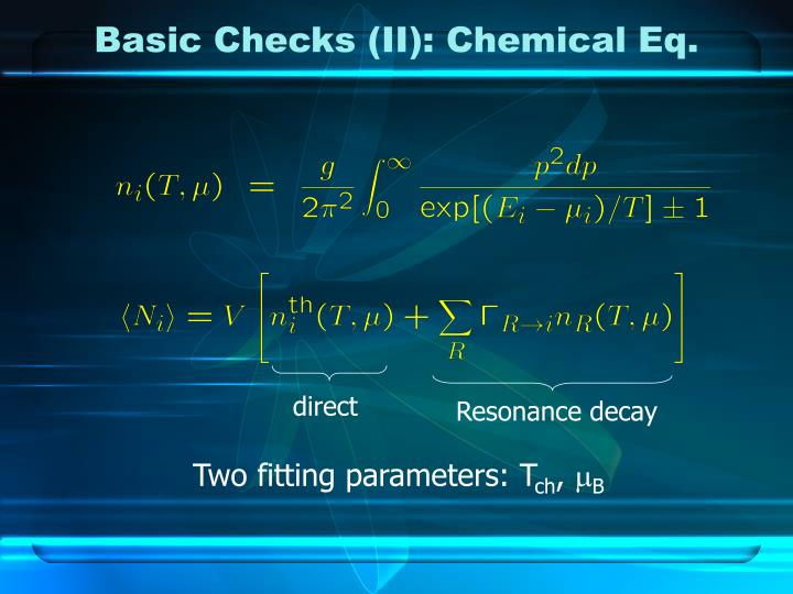 Basic Checks (II): Chemical Eq.