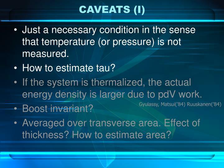 CAVEATS (I)