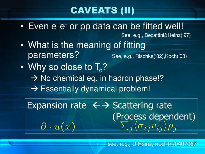CAVEATS (II)