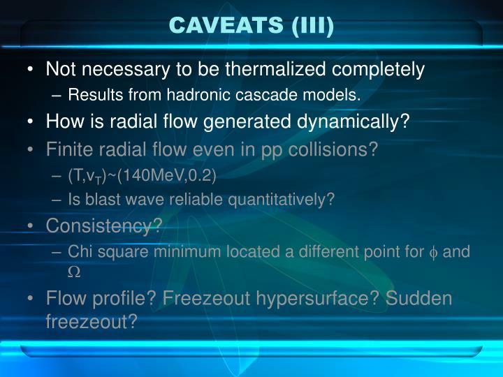 CAVEATS (III)