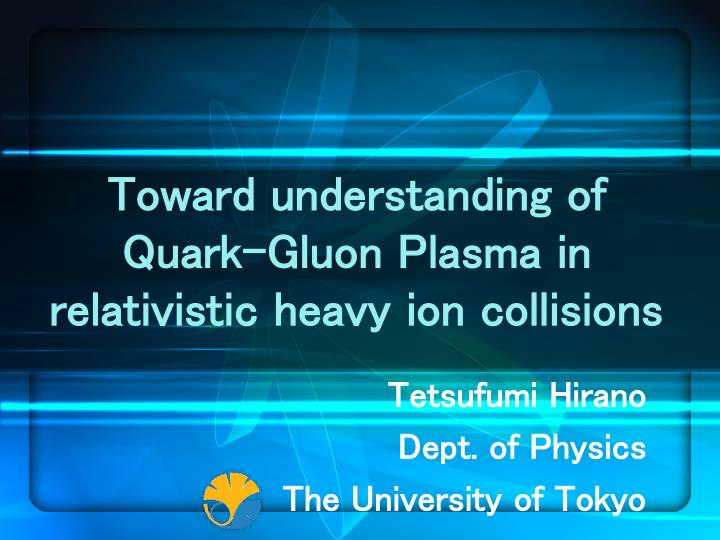 Toward understanding of quark gluon plasma in relativistic heavy ion collisions