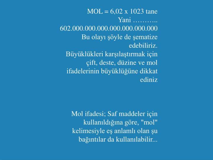 MOL = 6,02 x 1023 tane