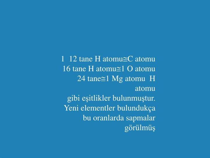 1  12 tane H atomu