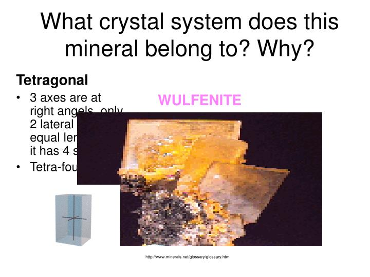 What crystal system does this mineral belong to? Why?