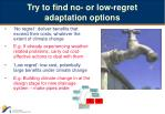 try to find no or low regret adaptation options