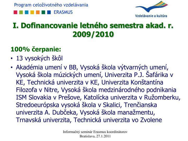 I. Dofinancovanie letného semestra akad. r. 2009/2010
