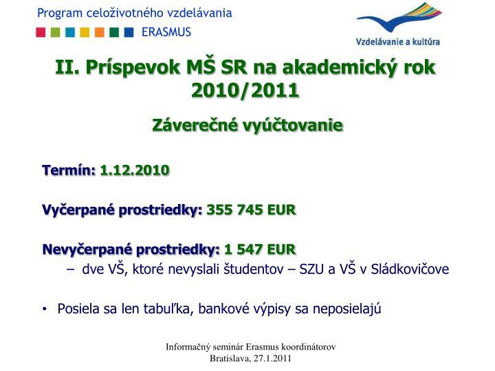 II. Príspevok MŠ SR na akademický rok 2010/2011