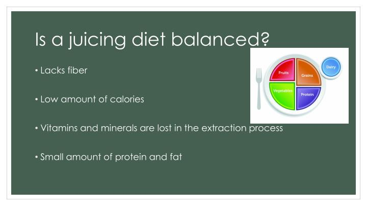 Is a juicing diet balanced?