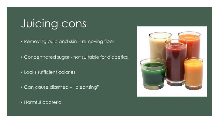 Juicing cons