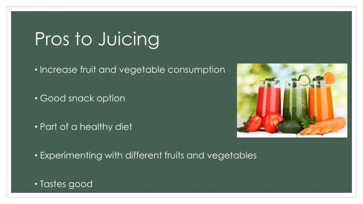 Pros to Juicing