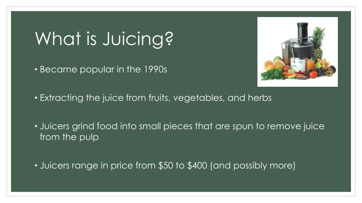 What is juicing