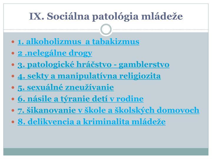 IX. Sociálna patológia mládeže
