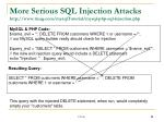 more serious sql injection attacks http www tizag com mysqltutorial mysql php sql injection php