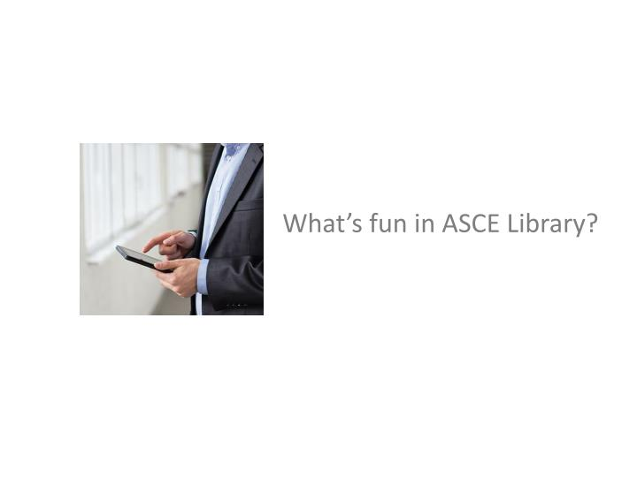 What's fun in ASCE Library?
