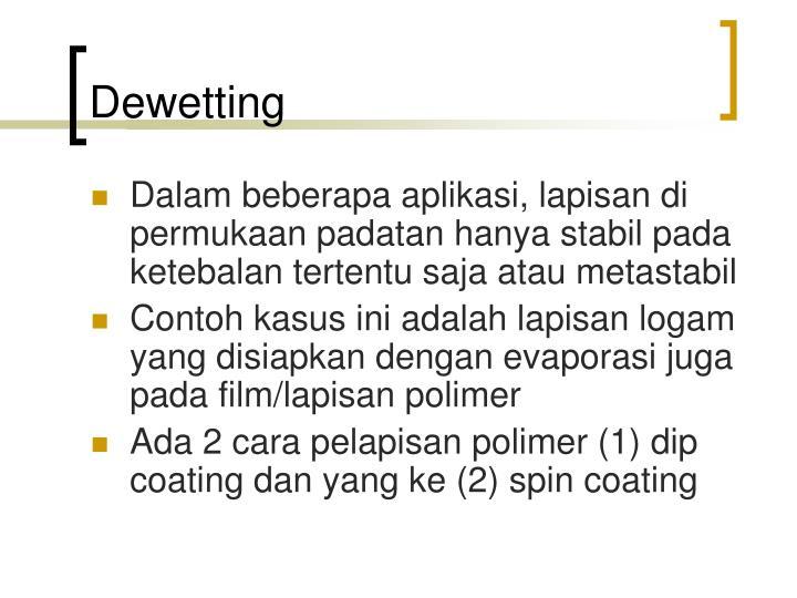 Dewetting