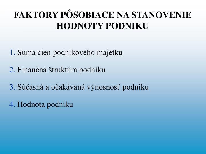 FAKTORY PÔSOBIACE NA STANOVENIE HODNOTY PODNIKU