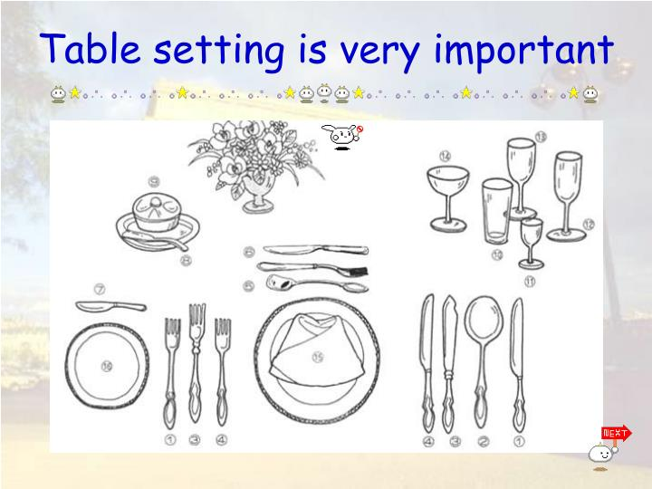 Table setting is very important