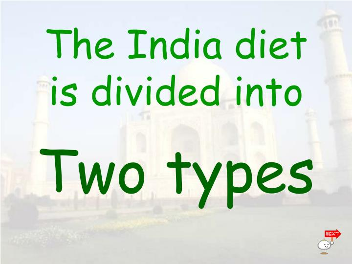 The India diet is divided into