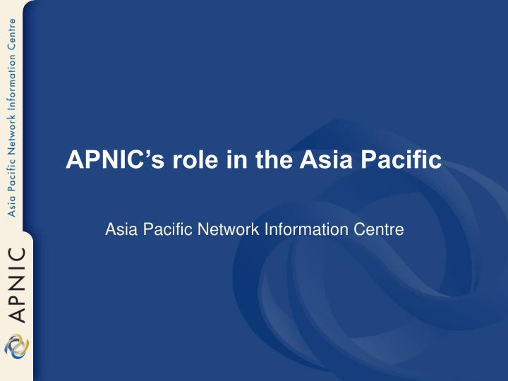 APNIC's role in the Asia Pacific