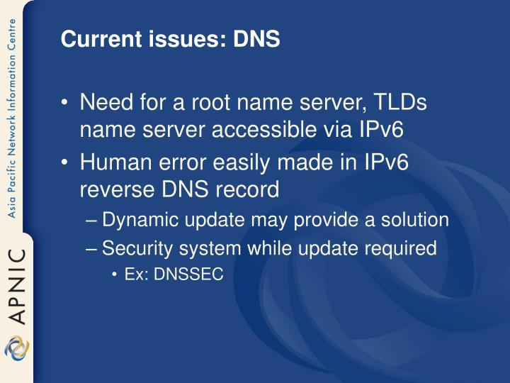 Current issues: DNS