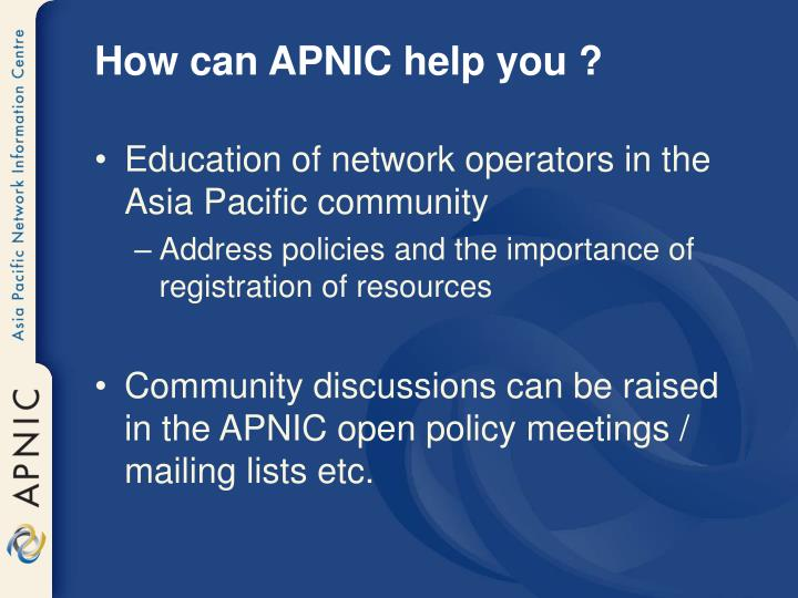 How can APNIC help you ?