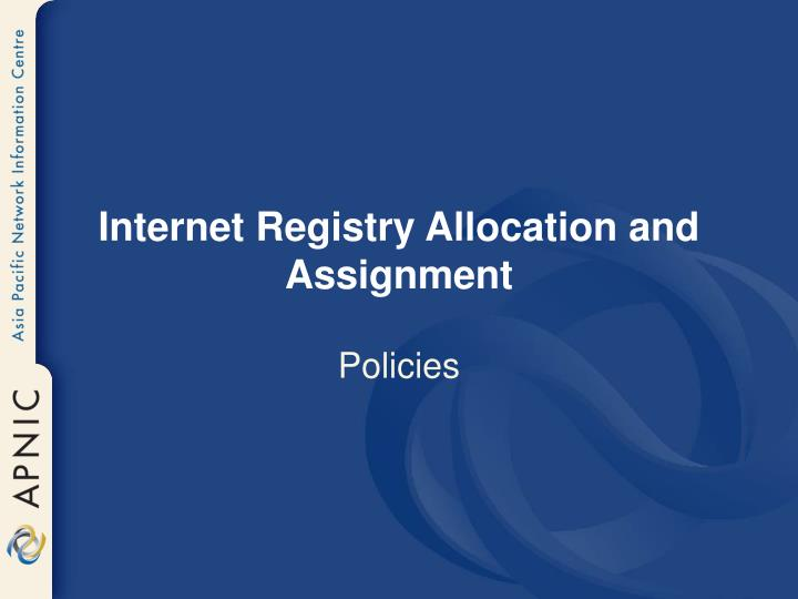 Internet Registry Allocation and Assignment