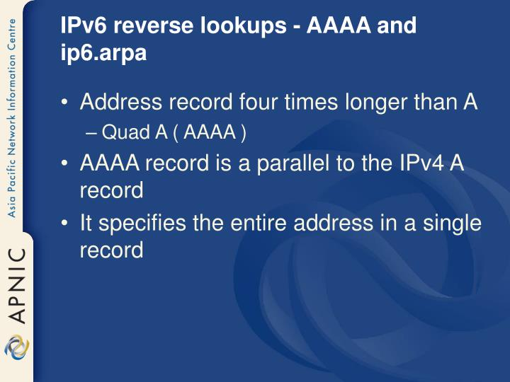 IPv6 reverse lookups - AAAA and ip6.arpa