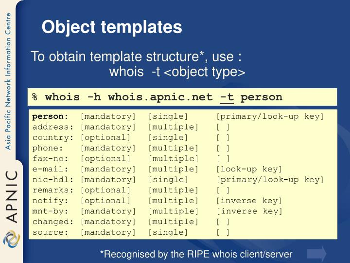 whois  -t <object type>