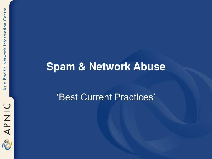 Spam & Network Abuse
